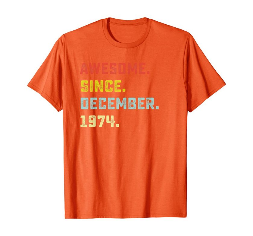 Awesome Since December 1974 Birthday Gift For 45 Yrs Old T-shirt