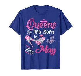 Queens Are Born In May 1949 Funny 70th Birthday Gift T Shirt